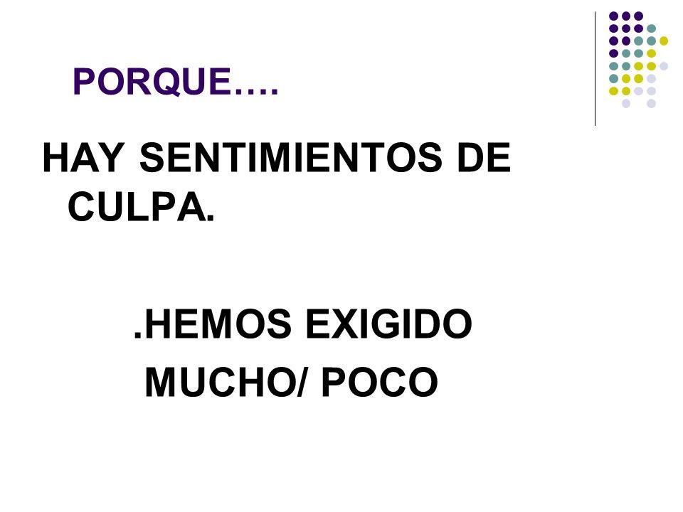 HAY SENTIMIENTOS DE CULPA.