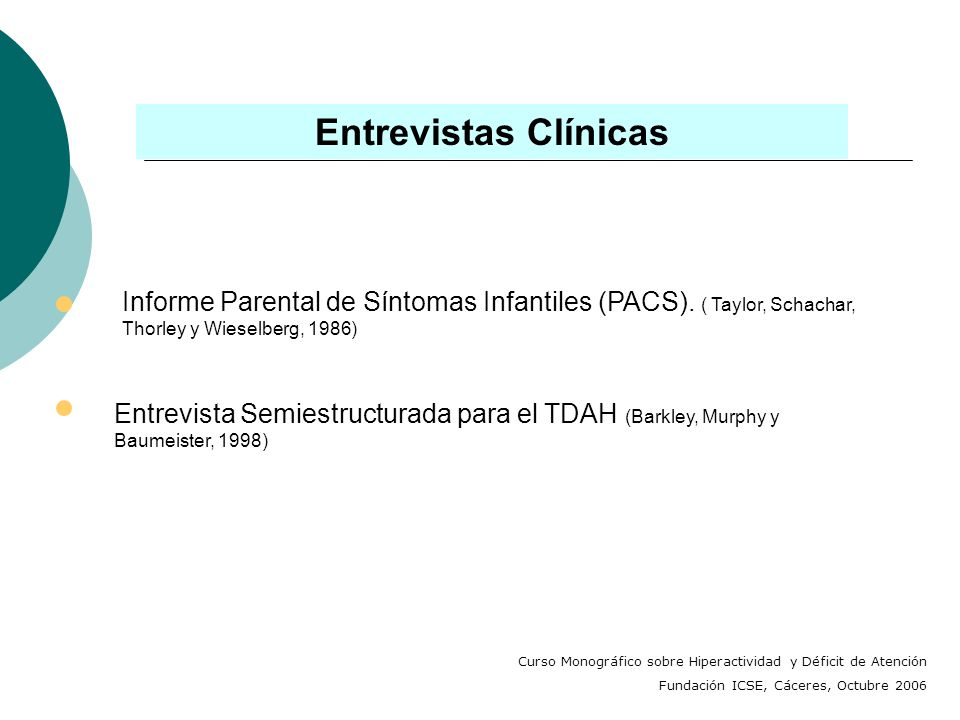 Entrevistas Clínicas Informe Parental de Síntomas Infantiles (PACS). ( Taylor, Schachar, Thorley y Wieselberg, 1986)