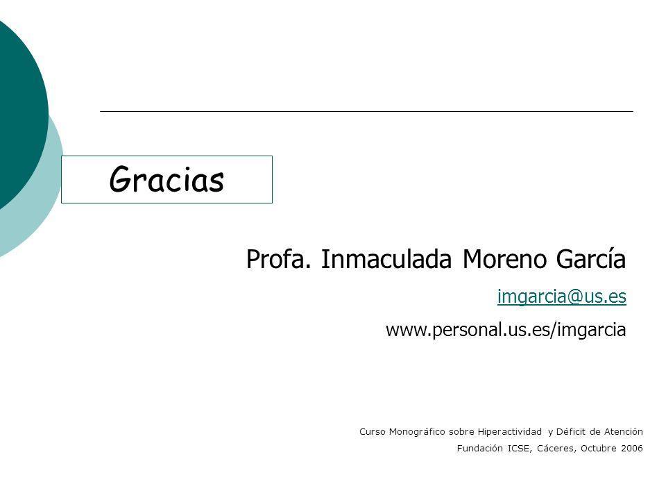 Gracias Profa. Inmaculada Moreno García imgarcia@us.es