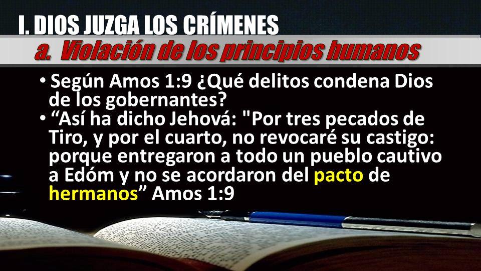 I. DIOS JUZGA LOS CRÍMENES a. Violación de los principios humanos