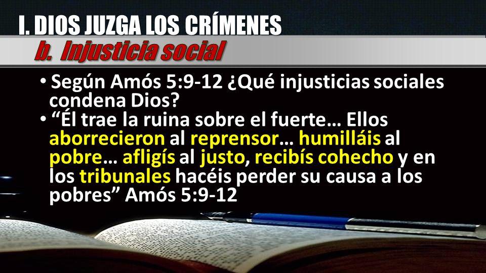 I. DIOS JUZGA LOS CRÍMENES b. Injusticia social