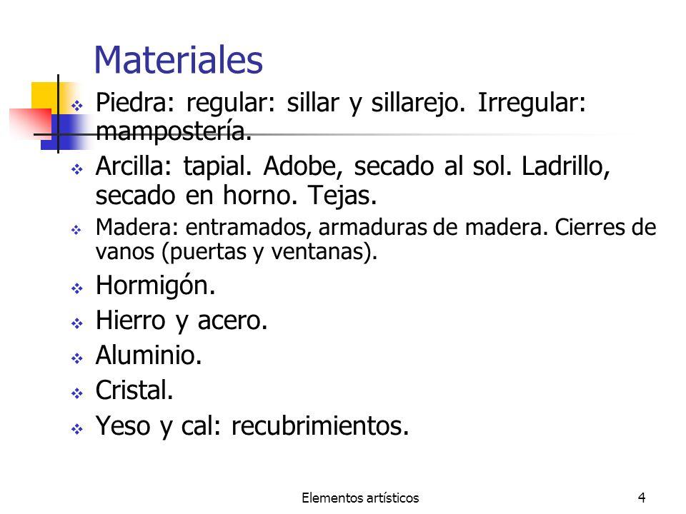 MaterialesPiedra: regular: sillar y sillarejo. Irregular: mampostería. Arcilla: tapial. Adobe, secado al sol. Ladrillo, secado en horno. Tejas.