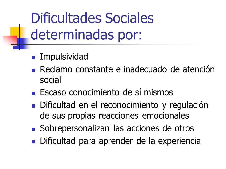 Dificultades Sociales determinadas por: