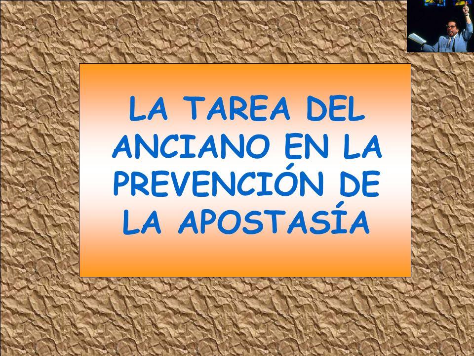 LA TAREA DEL ANCIANO EN LA PREVENCIÓN DE LA APOSTASÍA