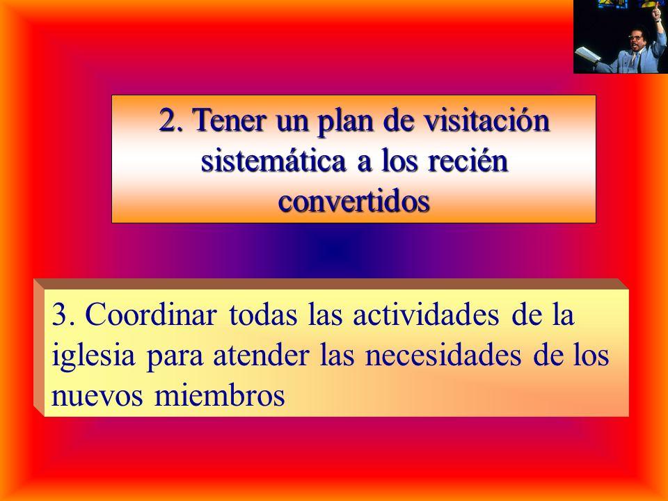 2. Tener un plan de visitación sistemática a los recién convertidos