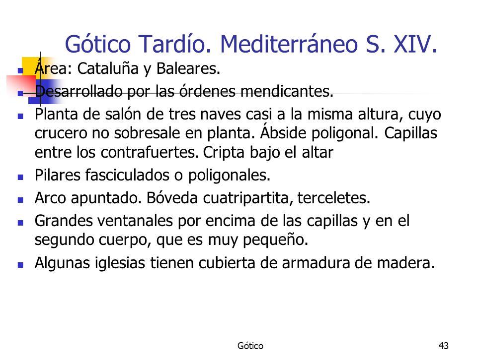 Gótico Tardío. Mediterráneo S. XIV.