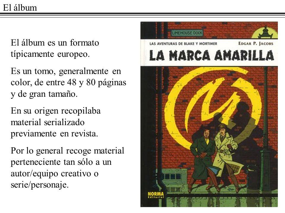El álbumEl álbum es un formato típicamente europeo. Es un tomo, generalmente en color, de entre 48 y 80 páginas y de gran tamaño.