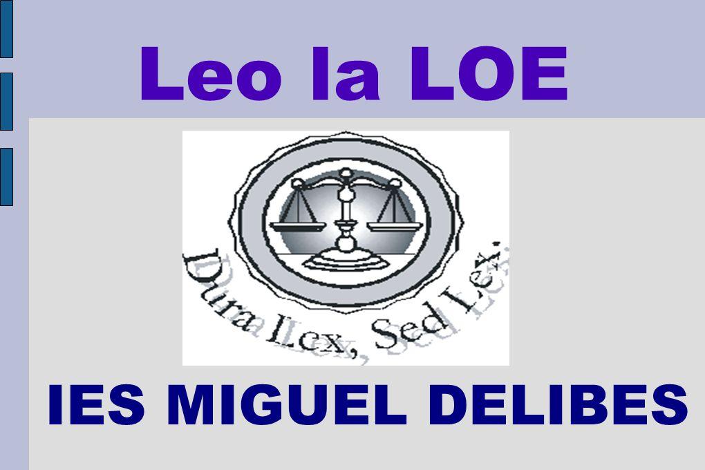 Leo la LOE IES MIGUEL DELIBES