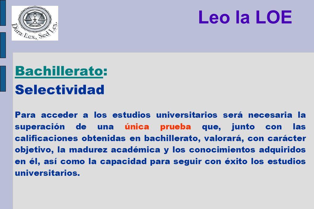 Leo la LOE Bachillerato: Selectividad