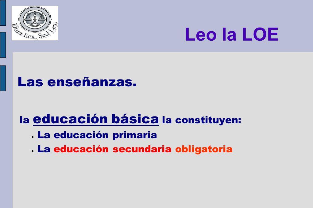 Leo la LOE Las enseñanzas. La educación primaria