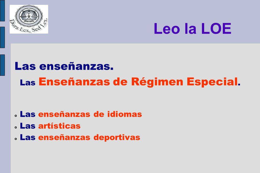 Leo la LOE Las enseñanzas. Las enseñanzas de idiomas Las artísticas