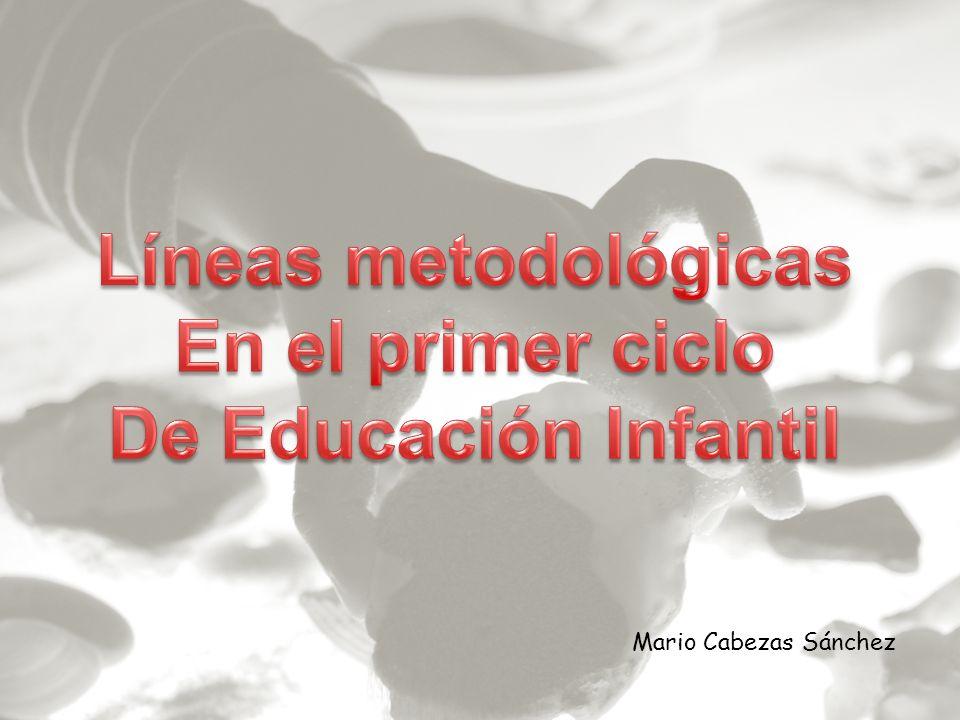 Líneas metodológicas En el primer ciclo De Educación Infantil