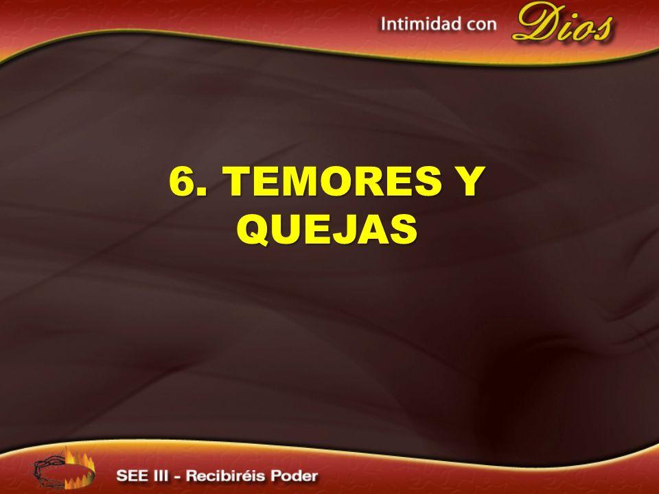 6. TEMORES Y QUEJAS 6. TEMORES Y QUEJAS