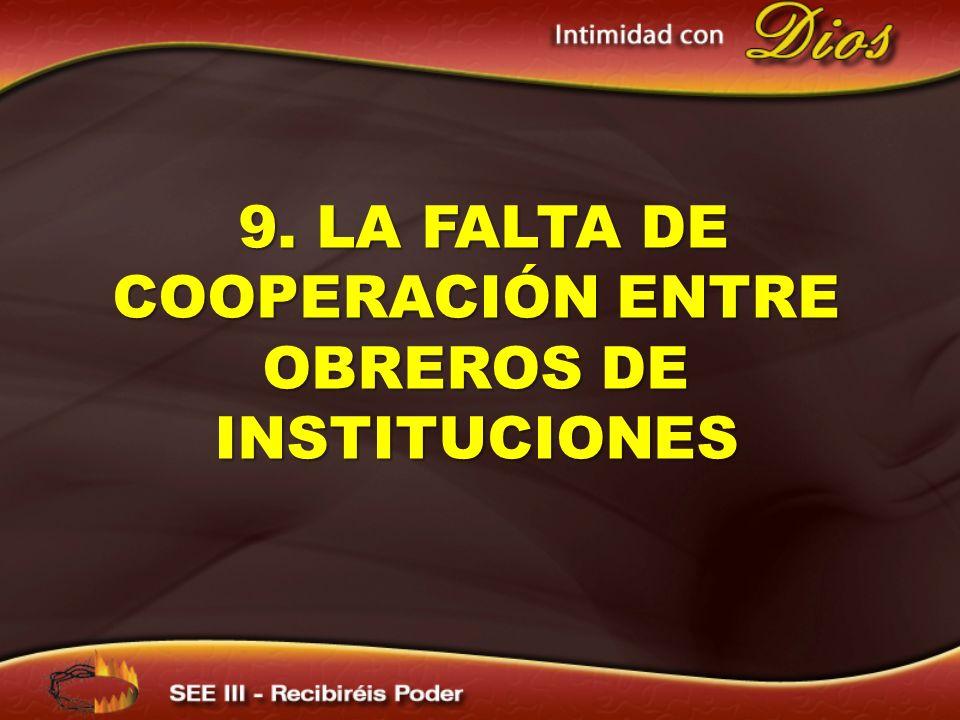 9. LA FALTA DE COOPERACIÓN ENTRE OBREROS DE INSTITUCIONES