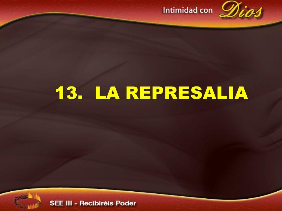 13. LA REPRESALIA 13. LA REPRESALIA