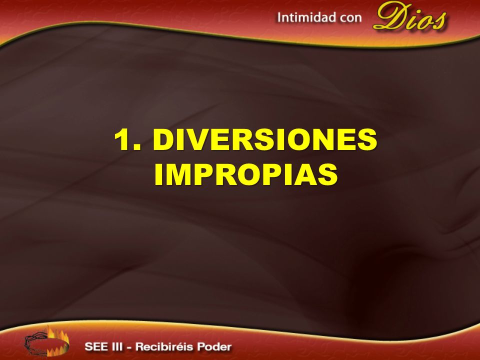 1. DIVERSIONES IMPROPIAS