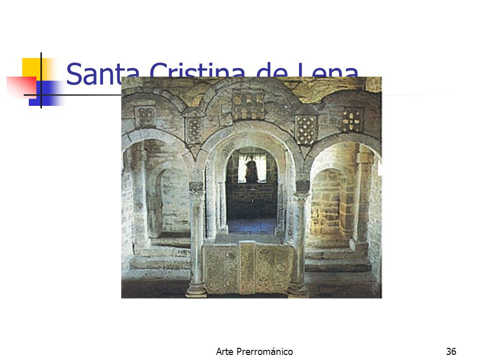 Santa Cristina de Lena. Arte Prerrománico