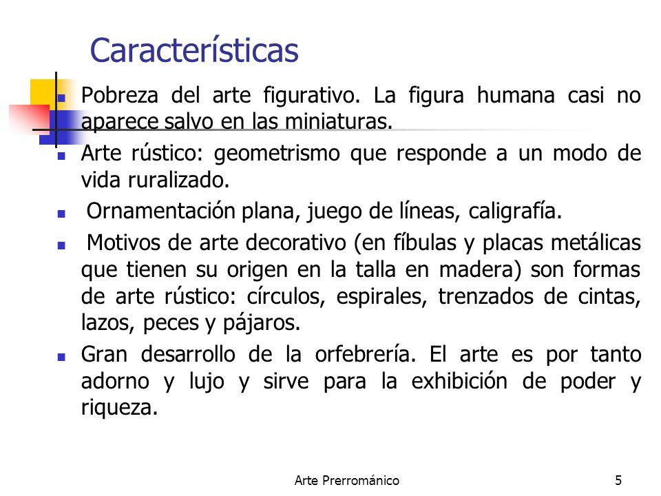 Características Pobreza del arte figurativo. La figura humana casi no aparece salvo en las miniaturas.