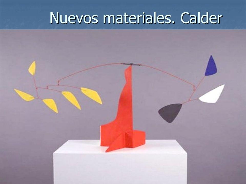 Nuevos materiales. Calder