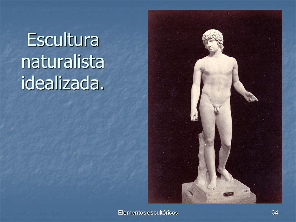 Escultura naturalista idealizada.