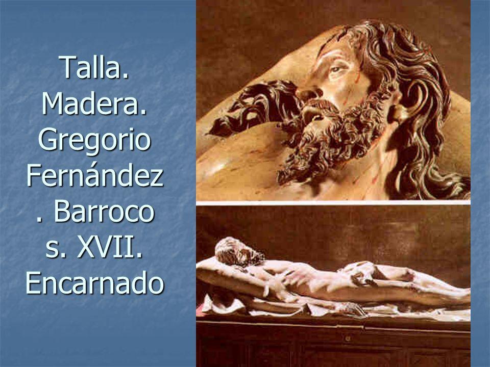 Talla. Madera. Gregorio Fernández. Barroco s. XVII. Encarnado