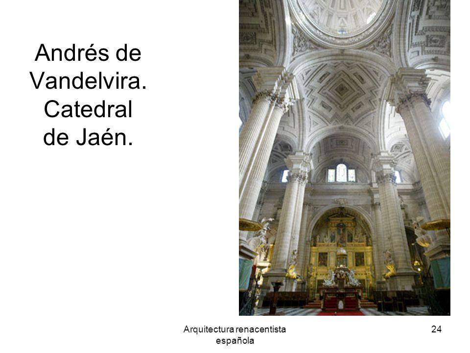 Andrés de Vandelvira. Catedral de Jaén.