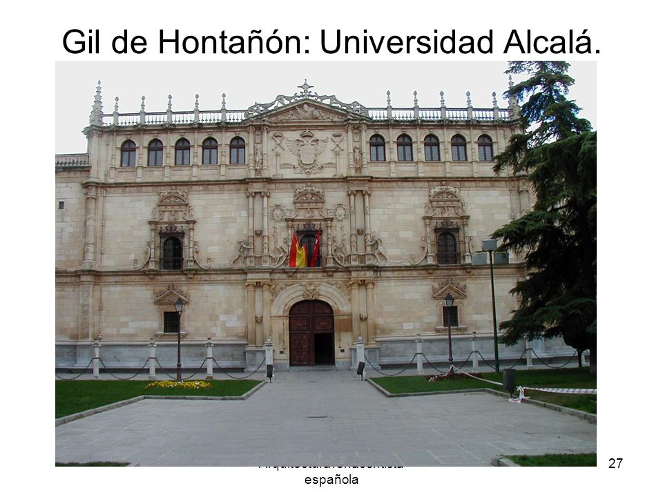 Gil de Hontañón: Universidad Alcalá.