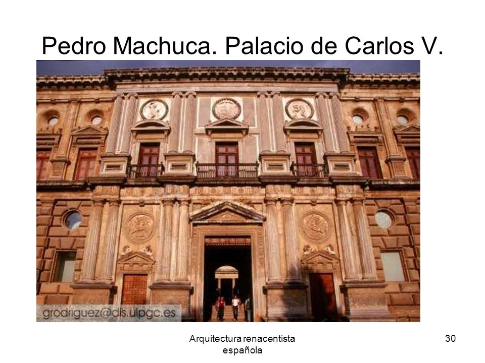Pedro Machuca. Palacio de Carlos V.