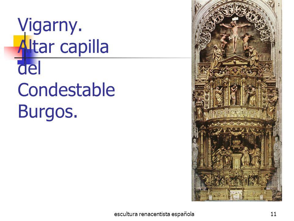 Vigarny. Altar capilla del Condestable Burgos.