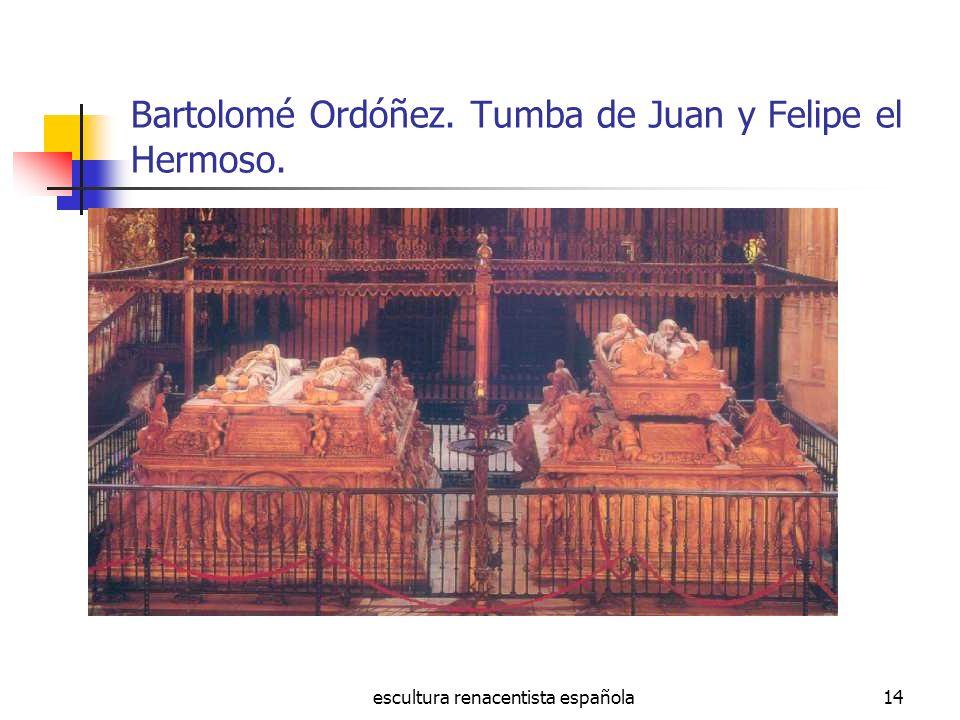 Bartolomé Ordóñez. Tumba de Juan y Felipe el Hermoso.