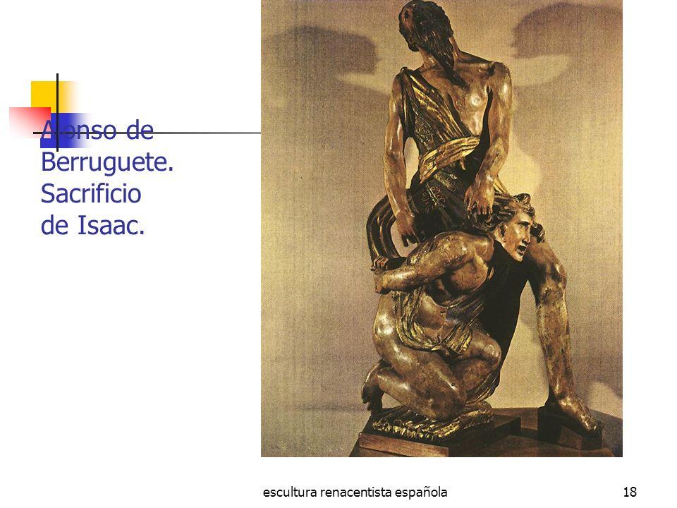 Alonso de Berruguete. Sacrificio de Isaac.