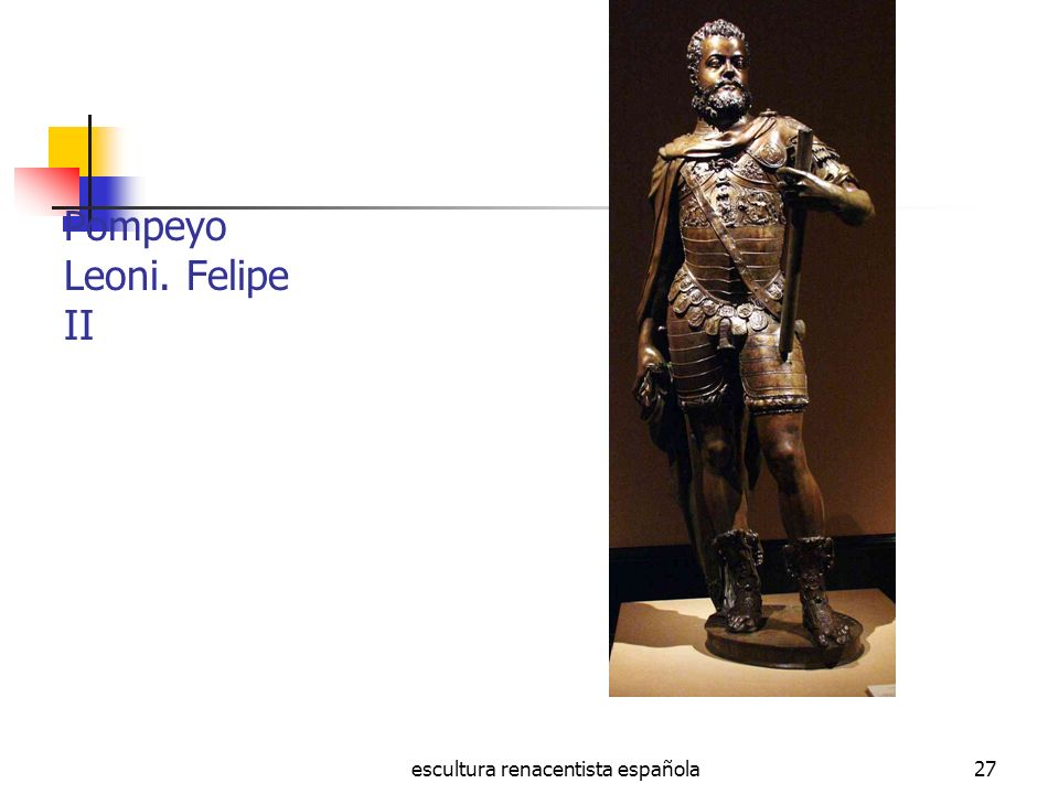 Pompeyo Leoni. Felipe II