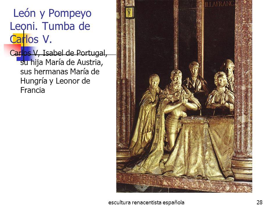 León y Pompeyo Leoni. Tumba de Carlos V.