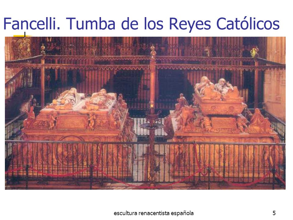 Fancelli. Tumba de los Reyes Católicos
