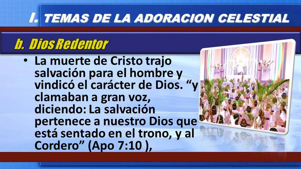 I. TEMAS DE LA ADORACION CELESTIAL