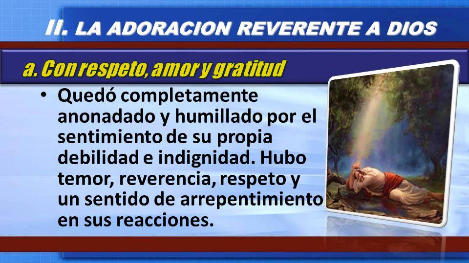 II. LA ADORACION REVERENTE A DIOS