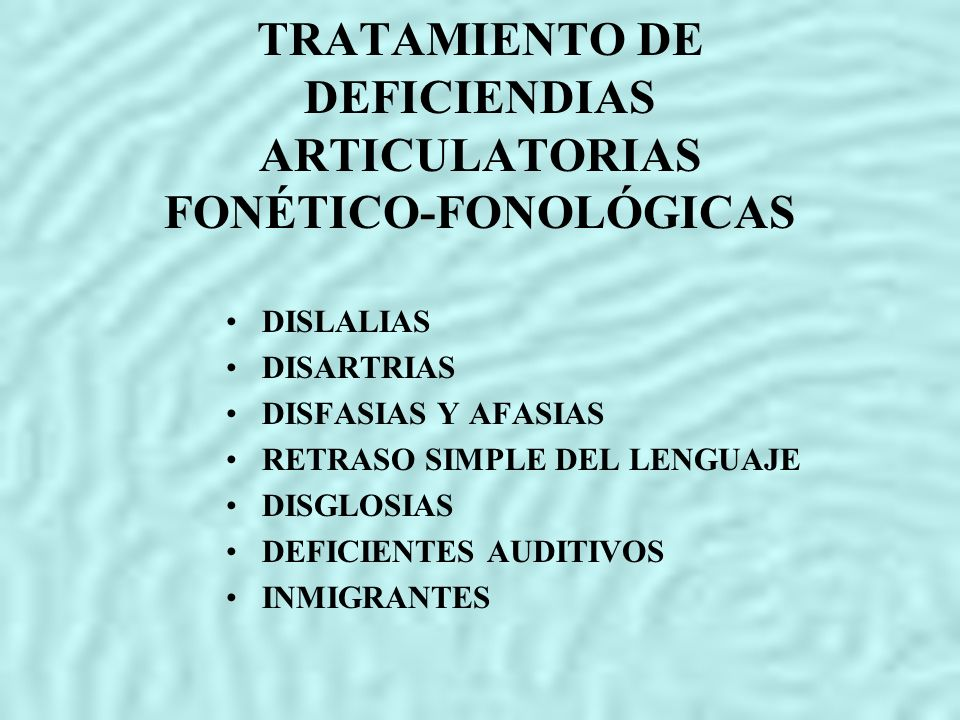 TRATAMIENTO DE DEFICIENDIAS ARTICULATORIAS FONÉTICO-FONOLÓGICAS