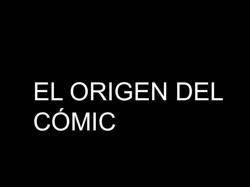 EL ORIGEN DEL CÓMIC