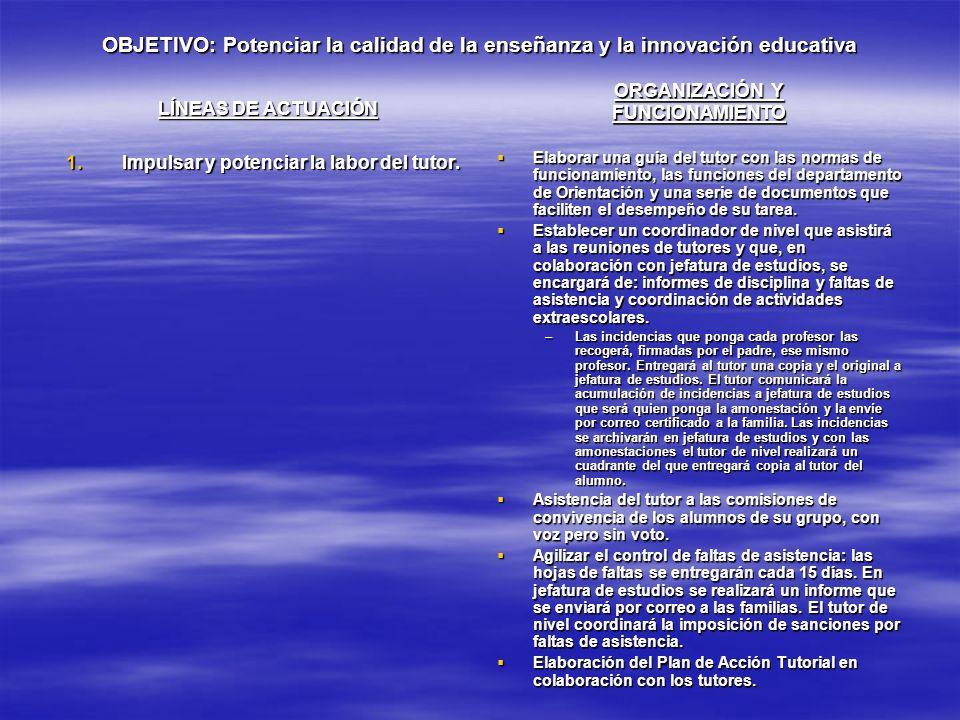 OBJETIVO: Potenciar la calidad de la enseñanza y la innovación educativa