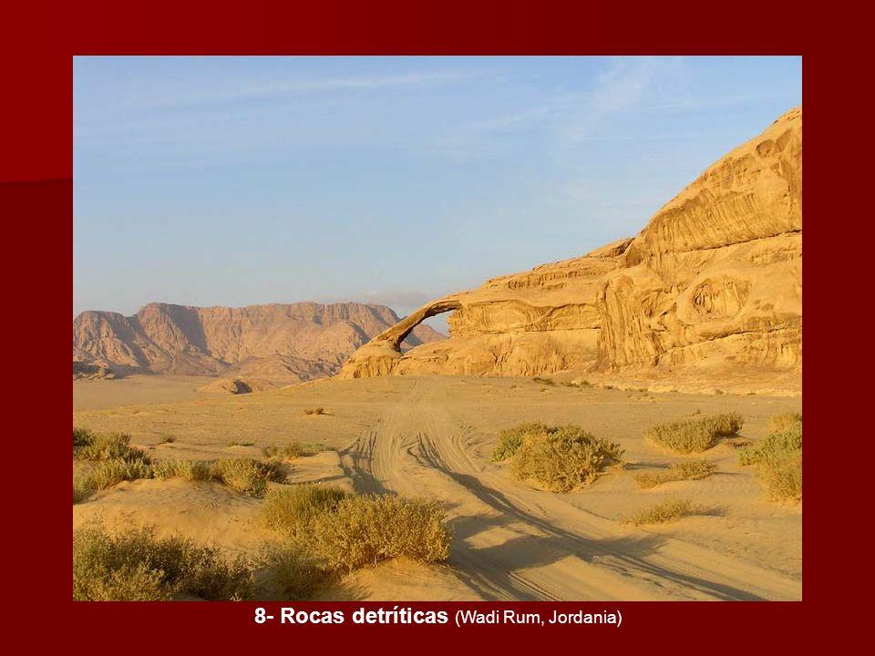 8- Rocas detríticas (Wadi Rum, Jordania)