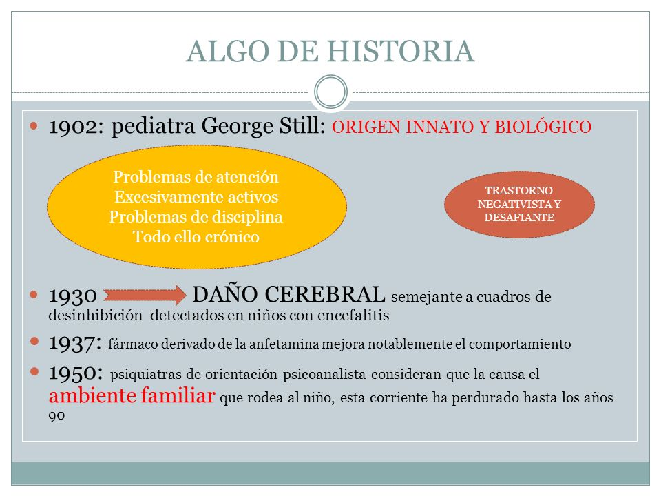 ALGO DE HISTORIA 1902: pediatra George Still: ORIGEN INNATO Y BIOLÓGICO.