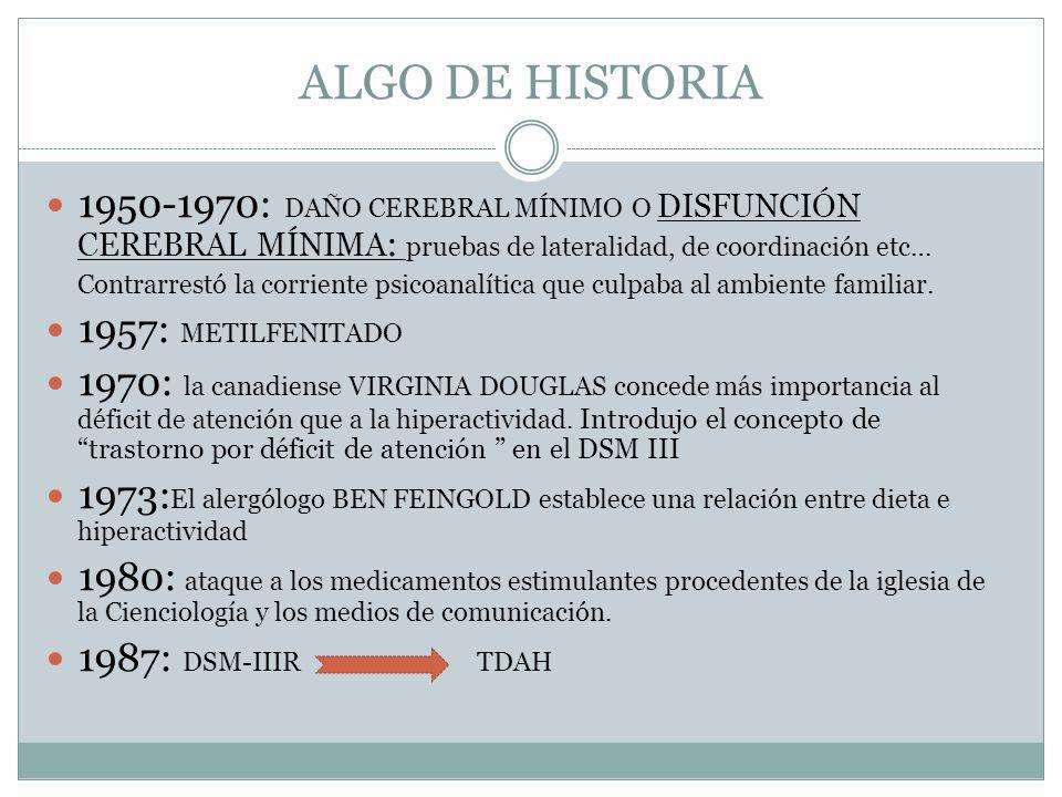 ALGO DE HISTORIA 1950-1970: DAÑO CEREBRAL MÍNIMO O DISFUNCIÓN CEREBRAL MÍNIMA: pruebas de lateralidad, de coordinación etc…