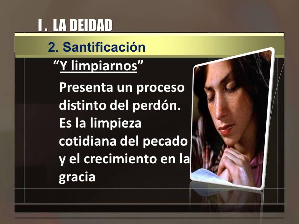I . LA DEIDAD 2. Santificación.