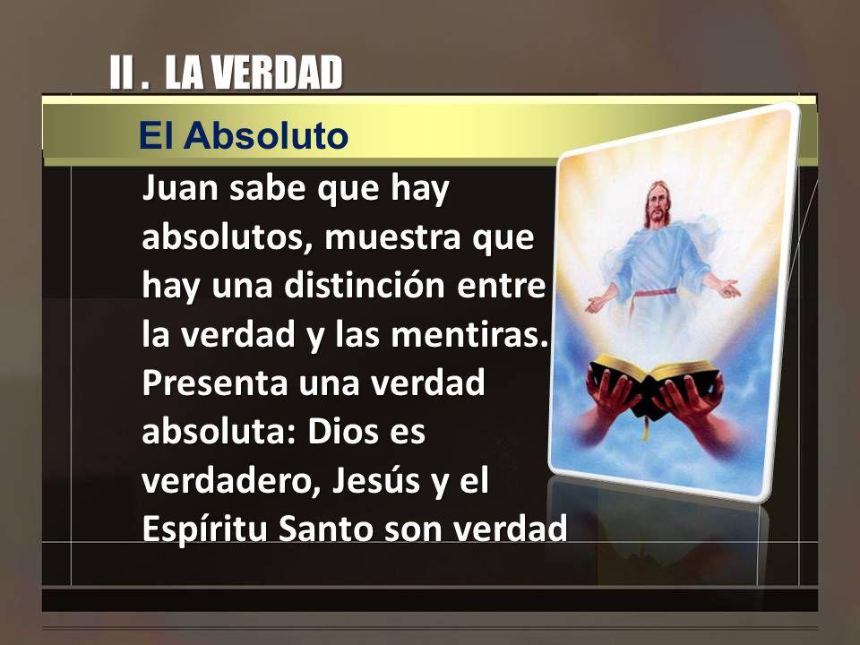 II . LA VERDAD El Absoluto.