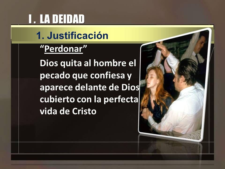 I . LA DEIDAD 1. Justificación