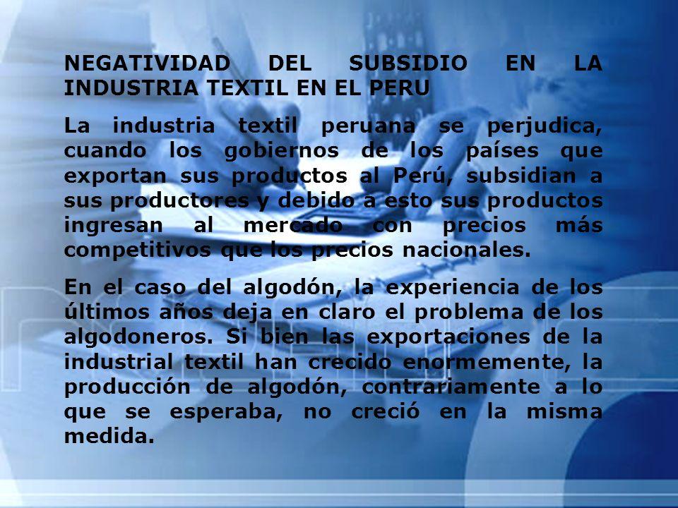 NEGATIVIDAD DEL SUBSIDIO EN LA INDUSTRIA TEXTIL EN EL PERU