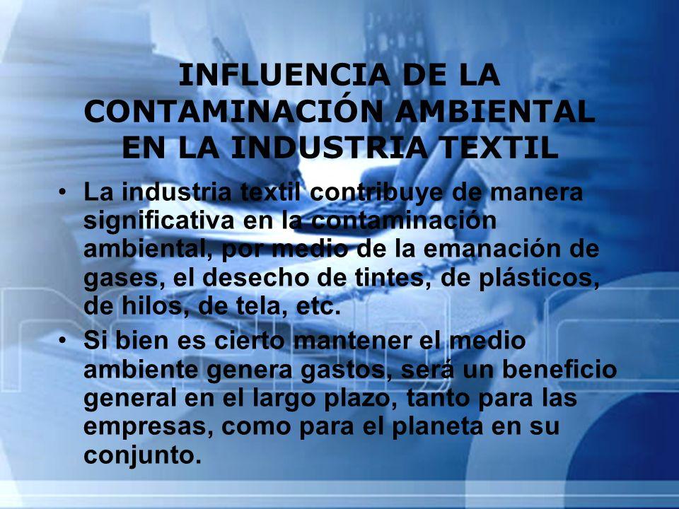 INFLUENCIA DE LA CONTAMINACIÓN AMBIENTAL EN LA INDUSTRIA TEXTIL