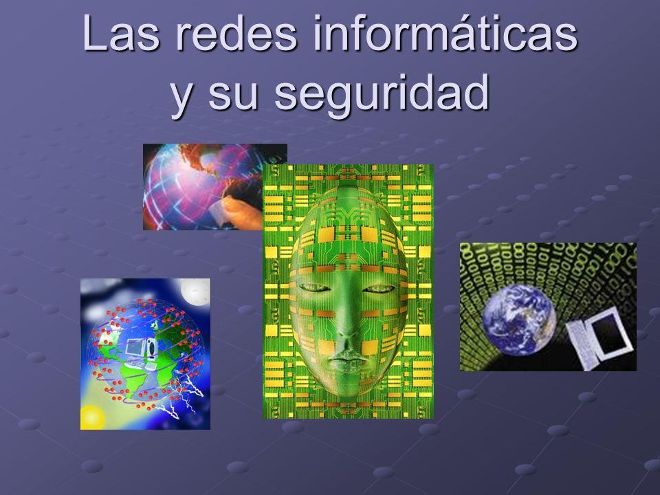 Las redes informáticas y su seguridad