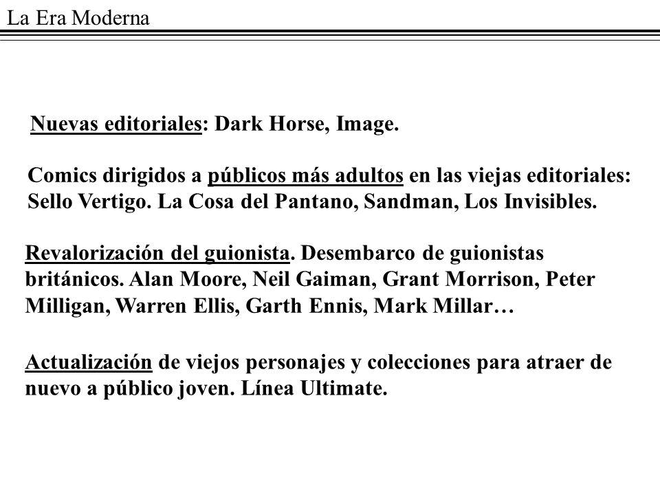La Era Moderna Nuevas editoriales: Dark Horse, Image.