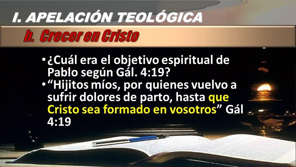 b. Crecer en Cristo I. APELACIÓN TEOLÓGICA
